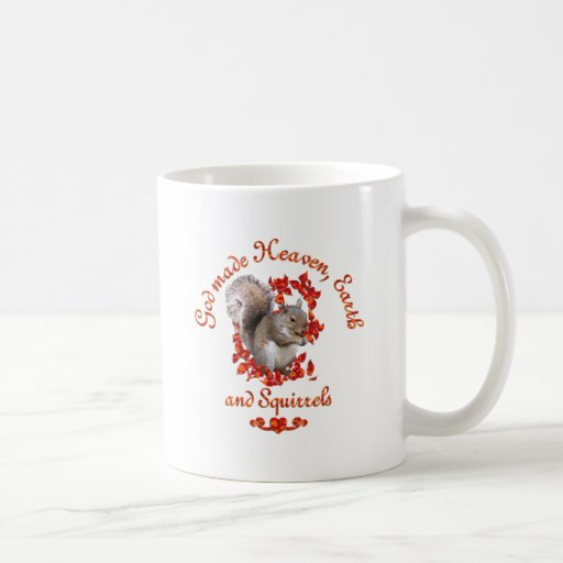 God Made Squirrels Classic White Coffee Mug