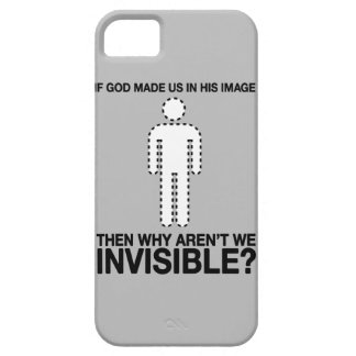 god made us in his image, why aren't we invisible? iPhone SE/5/5s case