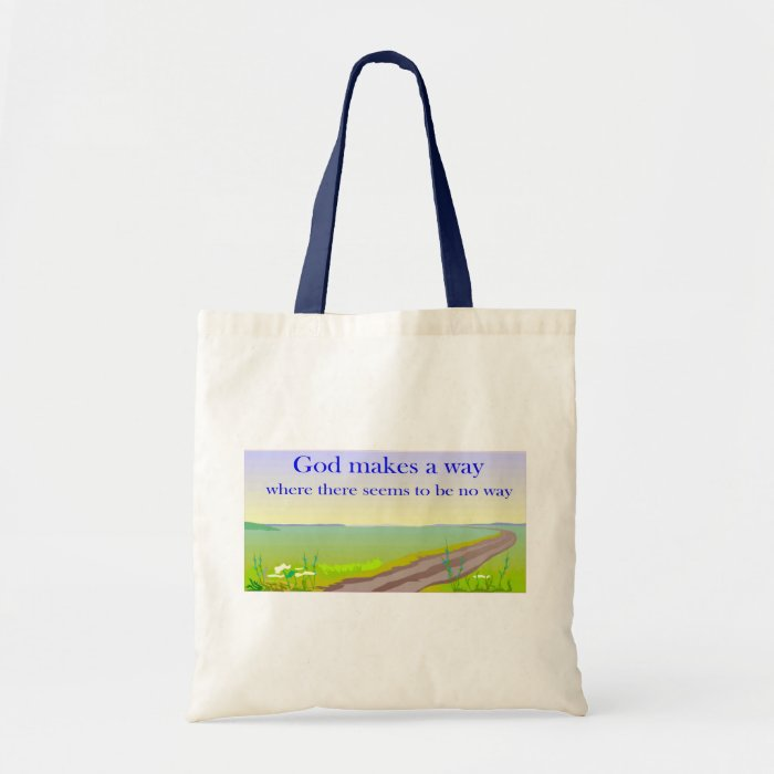 God makes a way where there seems to be no way tote bag