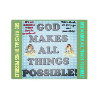 God Makes All Things Possible! Metal Print