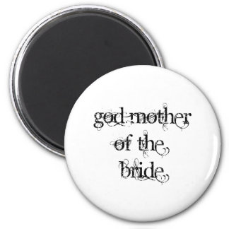 God Mother of the Bride 2 Inch Round Magnet