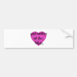 God Mother of the Bride Bumper Sticker