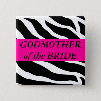 God Mother Of The Bride Button