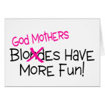 God Mothers Have More Fun Greeting Card