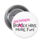 God Mothers Have More Fun Pins