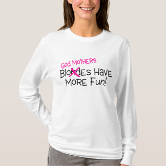 God Mothers Have More Fun T-Shirt