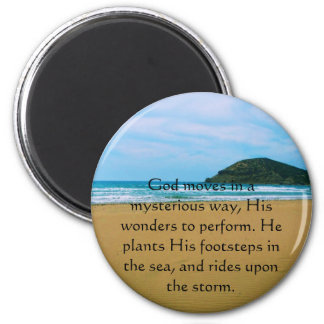 God moves in a mysterious way QUOTATION Magnet