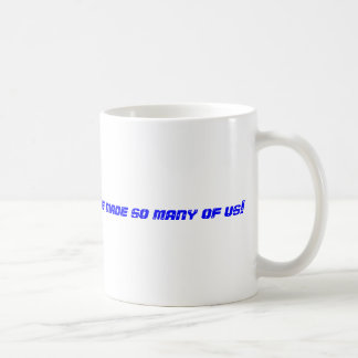 God must love idiots.  He made so many of us! Classic White Coffee Mug