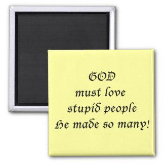 God must love... magnet
