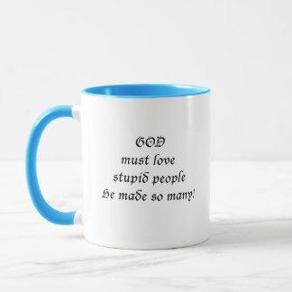 God must love... mug