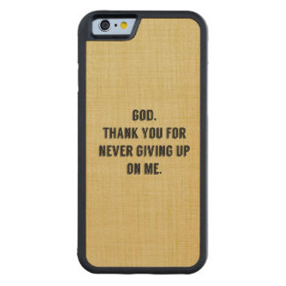 God Never Gives Up On Me Carved® Maple iPhone 6 Bumper Case