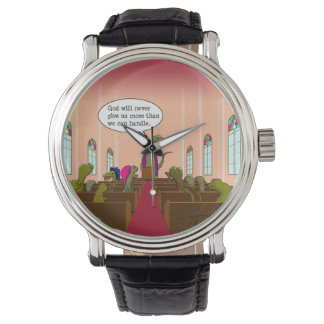 God Never Gives Us More Than We Can Handle Wristwatch