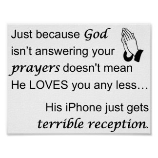 God Not Answering Your Prayers Poster