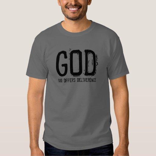 GOD offers deliverance t-shirt