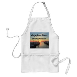 GOD PERFORMS MIRACLES ONE PRAYER AT A TIME ADULT APRON
