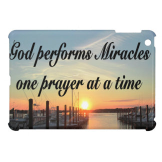GOD PERFORMS MIRACLES ONE PRAYER AT A TIME iPad MINI CASES