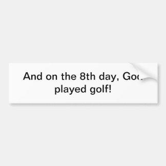 God played golf bumper sticker car bumper sticker