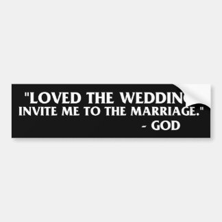 God Quote - Loved The Wedding Bumper Sticker