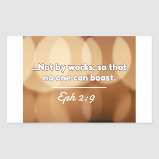 "God Quotes: Eph. 2:9 -- ""Not By Works"" Rectangular Sticker"