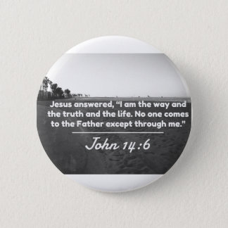 """God Quotes: John 14:6 -- """"The Way and the Truth"""" Pinback Button"""