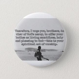 "God Quotes: Rom 12:1 -- ""Living Sacrifices"" Pinback Button"