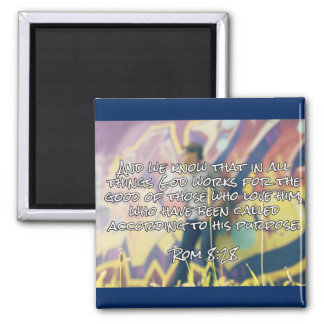 """God Quotes: Rom. 8:28 -- """"God Works For Good"""" 2 Inch Square Magnet"""