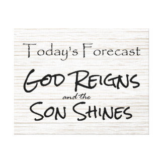 God Reigns and the Son Shines Forecast Canvas Print