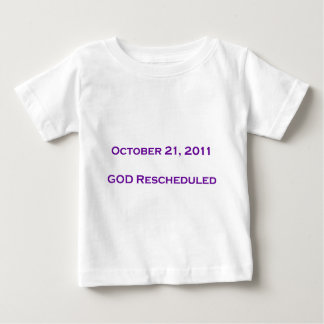 GOD Rescheduled! Baby T-Shirt