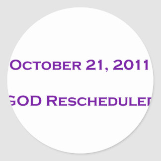 GOD Rescheduled! Classic Round Sticker