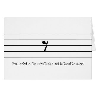 God rested on the seventh day and listened to... card