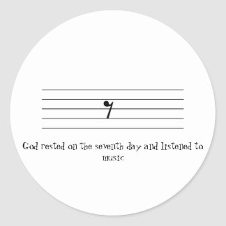 God rested on the seventh day and listened to... classic round sticker