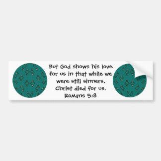 God's Love Scripture Quote Romans 5:8 Bumper Sticker