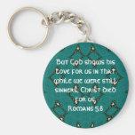 God's Love Scripture Quote Romans 5:8 Keychains