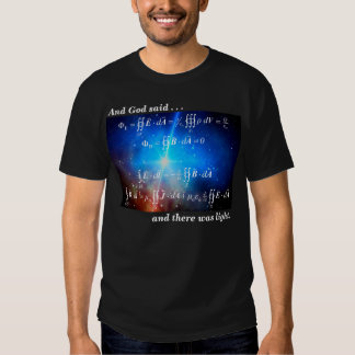 God said and there was light - Maxwell equations Tee Shirt