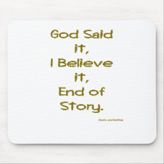 God Said it Mouse Pad