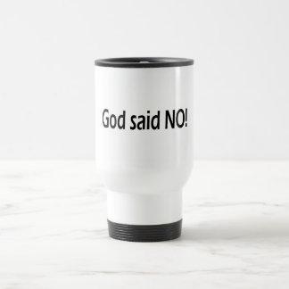 God Said No Travel Mug