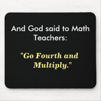 God Said To Math Teachers Funny Famous Maths Quote Mouse Pad