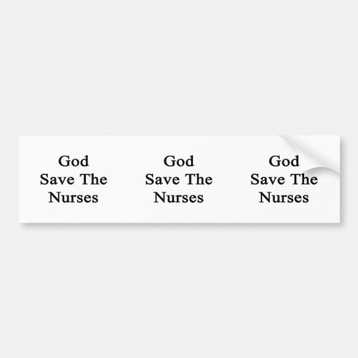 God Save The Nurses Car Bumper Sticker