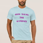 GOD SAVE THE QUEENS! T-Shirt
