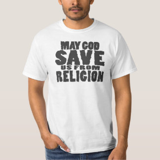 GOD save us from RELIGION T-Shirt