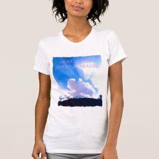 GOD SAYING GOOD MORNING T-Shirt