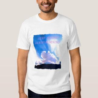 GOD SAY'S GOOD MORNING T-Shirt