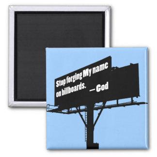 God Says Quit It Billboard magnet
