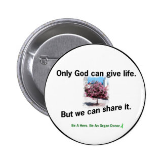God Sharing Life Pinback Button