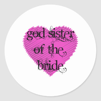 God Sister of the Bride Classic Round Sticker