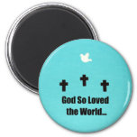 God so loved the world.... 2 inch round magnet