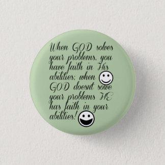 God Solves Your Problem Pinback Button