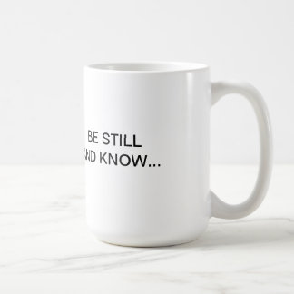 God Speaking:  Be Still Coffee Mug