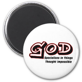 God specializes in things thought impossible 2 inch round magnet