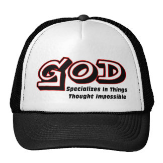 God specializes in things thought impossible trucker hat